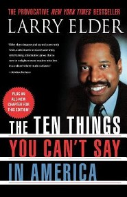 The Ten Things You Can't Say in America Revised Edition  -     By: Larry Elder