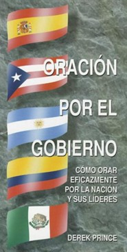 Oracion Por El Gobierno: Praying for the Government