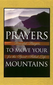Prayers to Move Your Mountains