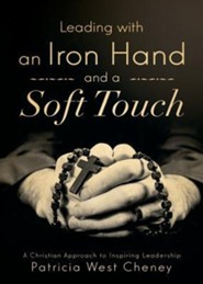 Leading with an Iron Hand and a Soft Touch