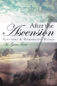 After the Ascension: Spiritual and Humanistic Essays