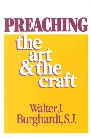 Preaching: The Art and Craft   -     By: Walter J. Burghardt