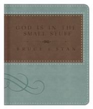 God Is in the Small Stuff Gift Edition: - Slightly Imperfect  -     By: Bruce Bickel, Stan Jantz