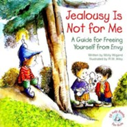 Jealousy Is Not for Me: A Guide for Freeing Yourself from Envy  -     By: Molly Wigand(ILLUS) & R. W. Alley(ILLUS)     Illustrated By: Molly Wigand, R.W. Alley
