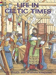 Life in Celtic Times  -     By: A.G. Smith