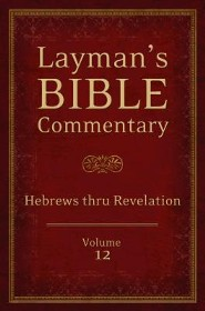 Layman's Bible Commentary Vol. 12: Hebrews thru Revelation