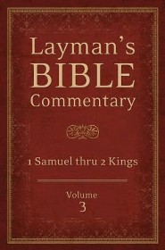 Layman's Bible Commentary Vol. 3: 1 Samuel thru 2 Kings  -              By: Tremper Longman III, Robert Deffinbaugh, David Guzik