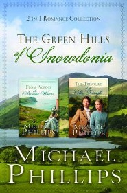 The Green Hills of Snowdonia, 2 Volumes in 1   -              By: Michael Phillips