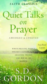 Quiet Talks on Prayer  -     By: S. Gordon
