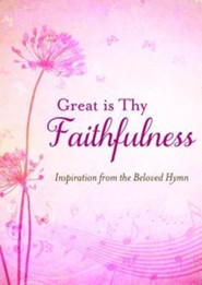 Great Is Thy Faithfulness: Inspiration from the Beloved Hymn  -     By: JoAnne Simmons