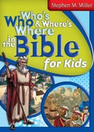 Who's Who & Where's Where in the Bible for Kids    -     