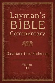 Layman's Bible Commentary Vol. 11: Galatians thru Philemon