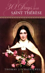 30 Days with St. Therese  -     By: Thomas Craughwell