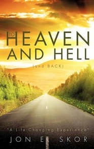 To Heaven and Hell (and Back)  -     By: Jon E. Skor