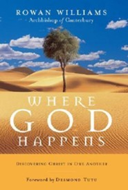 Where God Happens: Discovering Christ in One Another  -     By: Rowan Williams
