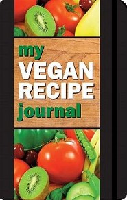 My Vegan Recipe Journal: Making the World a Better Place, One Recipe at a Time