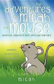 The Adventures of Micah the Mouse  -