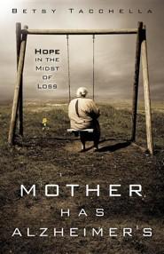 Mother Has Alzheimer's