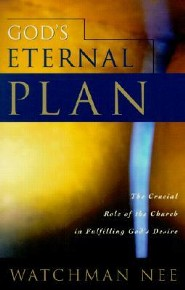 God's Eternal Plan  -     By: Watchman Nee
