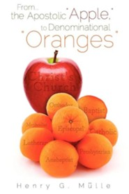 From . . . the Apostolic Apple, to Denominational Oranges