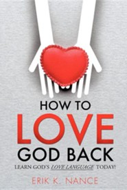 How to Love God Back