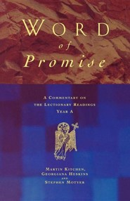 Word of Promise: A Commentary on the Lectionary Readings Year a