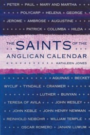 The Saints of the Anglican Calendar