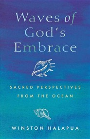Waves of God's Embrace: Sacred Perspectives from the Ocean