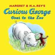 Curious George Goes to the Zoo  -              By: H.A. Rey