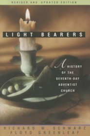 Light Bearers: A History of the Seventh-Day Adventist Church