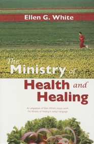 The Ministry of Health and Healing: An Adaption of the Ministry of Healing