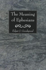 The Meaning of Ephesians