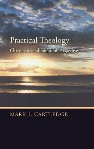 Practical Theology: Charismatic and Empirical Perspectives  -     By: Mark J. Cartledge