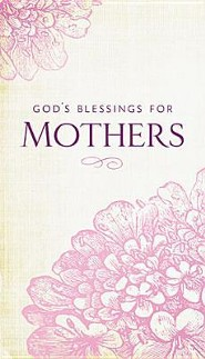 God's Blessings for Mothers - Slightly Imperfect