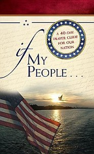 If My People...: A 40-Day Prayer Guide for Our Nation