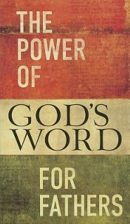The Power of God's Word for Fathers  -     By: Jack Countryman
