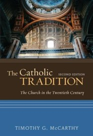 The Catholic Tradition, Second Edition: The Church in the Twentieth Century
