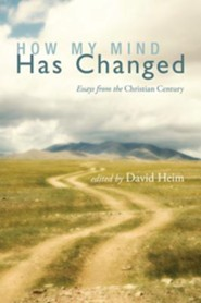 How My Mind Has Changed: Essays from the Christian Century