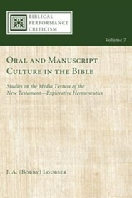 Oral and Manuscript Culture in the Bible: Studies on the Media Texture of the New Testament-Explorative Hermeneutics, Edition 0002