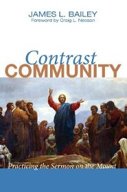 Contrast Community: Practicing the Sermon on the Mount