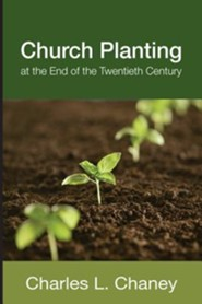 Church Planting at the End of the Twentieth Century  -     By: Charles L. Chaney