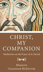 Christ, My Companion: Meditations on the Prayer of St. Patrick