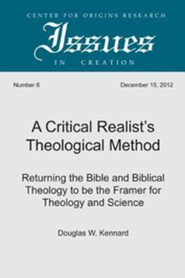 A Critical Realist's Theological Method: Returning the Bible and Biblical Theology to Be the Framer for Theology and Science