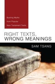 Right Texts, Wrong Meanings: Busting Myths from Popular New Testament Texts