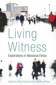 Living Witness: Explorations in Missional Ethics
