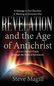 Revelation and the Age of Antichrist: A 21st Century Guide Through the Book of Revelation