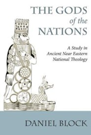 The Gods of the Nations: Studies in Ancient Near Eastern National Theology, Edition 0002