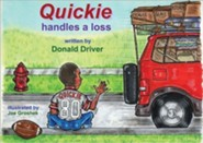 Quickie Handles a Loss  -     By: Donald Driver     Illustrated By: Joe Groshek