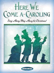 Here We Come A-Caroling: Sing Along, Play Along for Christmas!