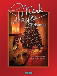 A Mark Hayes Christmas: Arrangements for Solo Piano